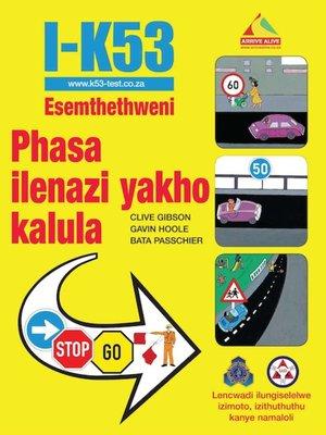 cover image of I-K53 Esemthethweni Phasa ilenazi yakho kalula
