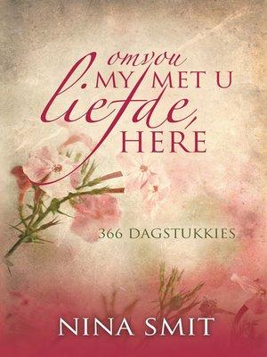 cover image of Omvou my met u liefde, Here