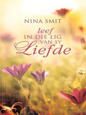cover image of Leef in die lig van Sy liefde
