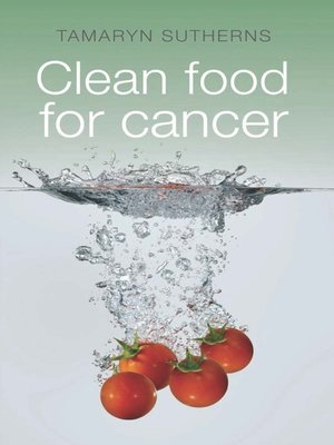 cover image of Clean Food for Cancer