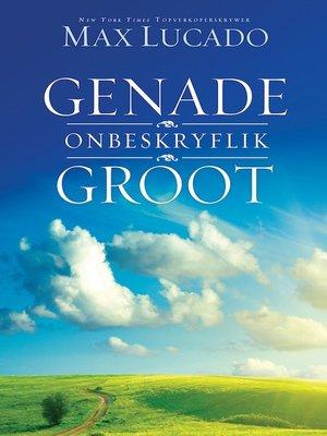 cover image of Genade onbeskryflik groot