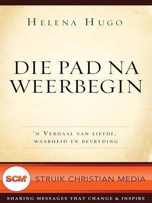 cover image of Die pad na Weerbegin