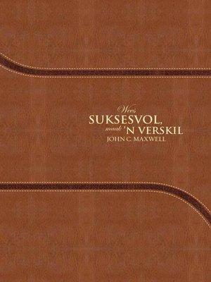 cover image of Wees suksesvol, maak 'n verskil