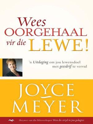 cover image of Wees oorgehaal vir die lewe!