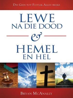 cover image of Lewe na die dood & hemel en hel