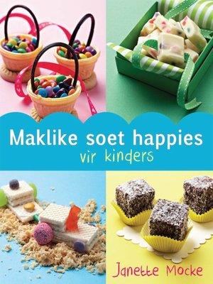 cover image of Maklike Soet Happies vir Kinders