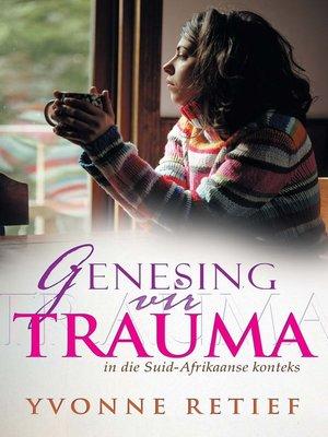 cover image of Genesing vir trauma