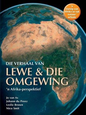 cover image of Die Verhaal van Lewe & Die Omgewing
