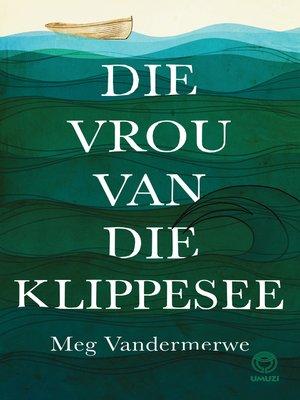 cover image of Die vrou van die klippesee