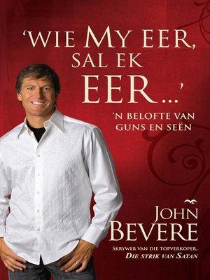 cover image of Wie My eer, sal Ek eer