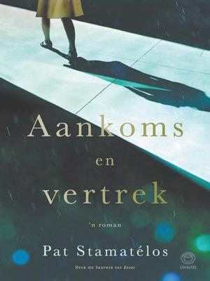 cover image of Aankoms en vertrek