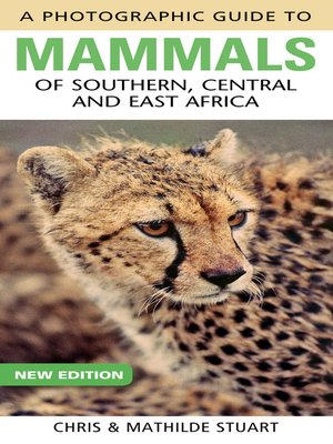 cover image of Photographic Guide to Mammals of Southern, Central and East Africa