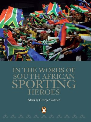 cover image of In the Words of South African Sporting Heroes