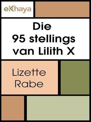 cover image of Die 95 stellings van Lilith X