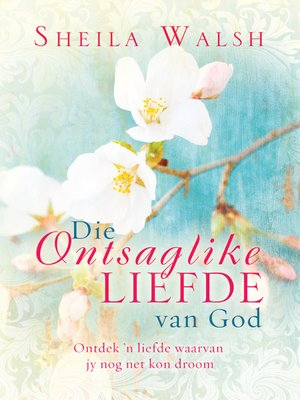 cover image of Die ontsaglike liefde van God
