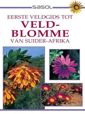 cover image of Sasol Eerste Veldgids tot Veldblomme van Suider Afrika
