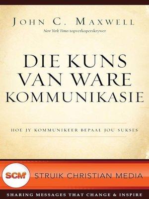 cover image of Die kuns van ware kommunikasie