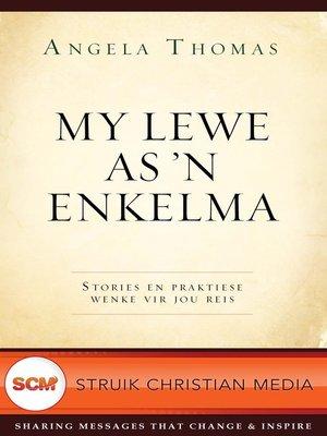 cover image of My lewe as 'n enkelma