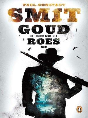 cover image of Goud kan nie roes nie