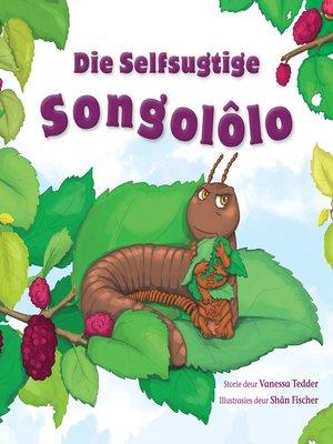 cover image of Die Selfsugtige Songolôlo