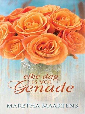 cover image of Elke dag is vol genade