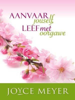 cover image of Aanvaar jouself, leef met oorgawe