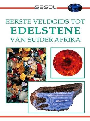 cover image of Sasol Eerste Veldgids tot Edelstene van Suider Afrika