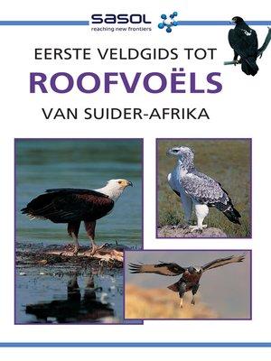 cover image of Eerste Veldgids tot Roofvoëls van Suider-Afrika