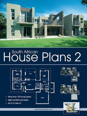South African House Plans 2 by inhouseplans (Pty) Ltd · OverDrive on 2 story house plans, best double storey house plans, bungalow house plans, simple house plans, 4 bedroom house plans, lakefront house plans, better homes and gardens house plans, inexpensive two-story house plans, unique small house plans, best small house plans, botswana house plans, congo house plans, modern house plans, small country house plans, tanzania house plans, uganda house plans, ghanaian house plans, european house plans, big 5 bedroom house plans, 2 bedroom house plans,