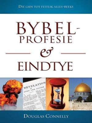 cover image of Bybel-profesie en eindtye