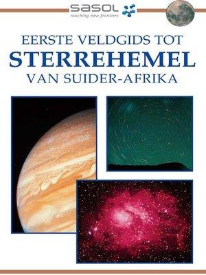 cover image of Sasol Eerste Veldgids tot Sterrehemel van Suider-Afrika