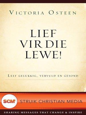 cover image of Lief vir die lewe!