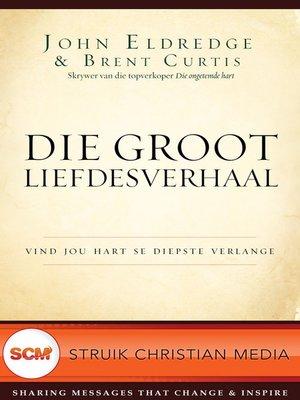 cover image of Die groot liefdesverhaal