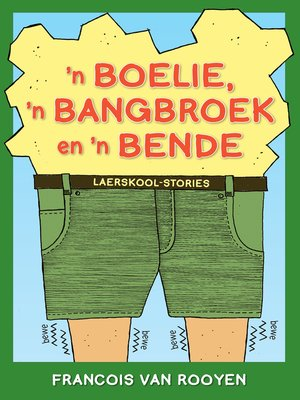 cover image of 'n Boelie, 'n Bangbroek en 'n Bende Laerskool-stories