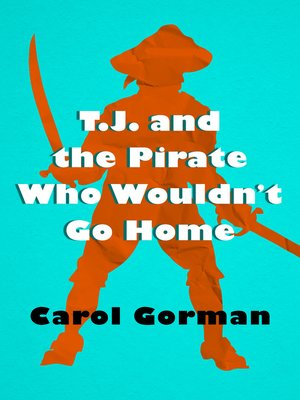 cover image of T.J. and the Pirate Who Wouldn't Go Home
