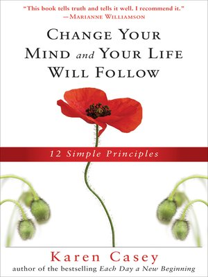 cover image of Change Your Mind and Your Life Will Follow
