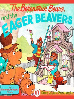 cover image of Berenstain Bears and the Eager Beavers