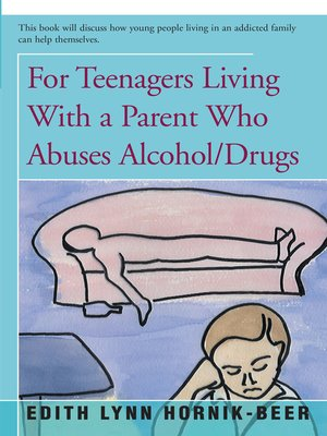 cover image of For Teenagers Living with a Parent Who Abuses Alcohol/Drugs