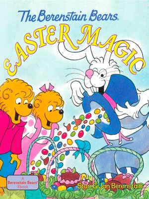 cover image of The Berenstain Bears Easter Magic