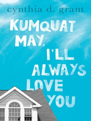 cover image of Kumquat May, I'll Always Love You