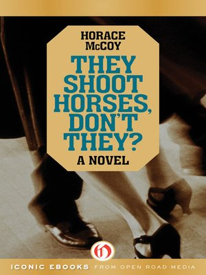cover image of They Shoot Horses, Don't They?