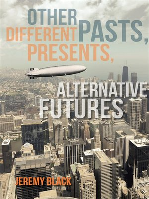 cover image of Other Pasts, Different Presents, Alternative Futures