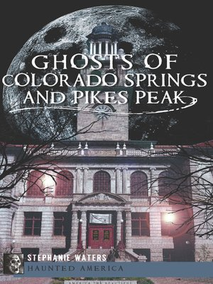 cover image of Ghosts of Colorado Springs and Pikes Peak