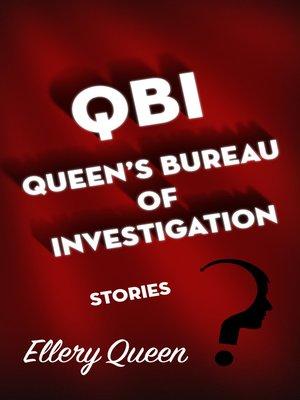 cover image of QBI, Queen's Bureau of Investigation