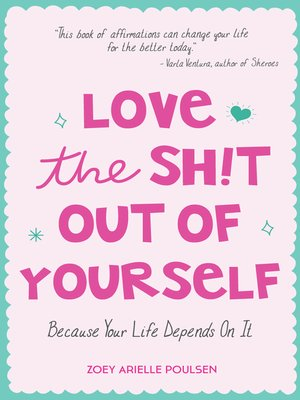 cover image of Love the Shit Out of Yourself