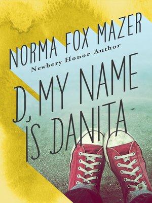 cover image of D, My Name Is Danita
