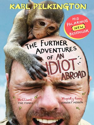cover image of The Further Adventures of an Idiot Abroad