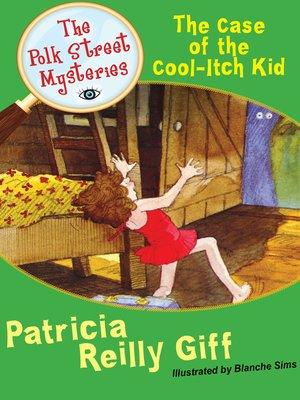 Polk street mysteryseries overdrive rakuten overdrive the case of the cool itch kid fandeluxe Epub