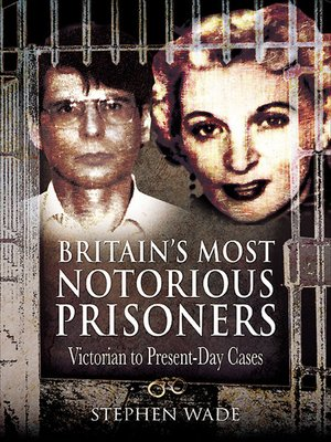 cover image of Britain's Most Notorious Prisoners