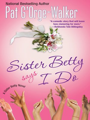 cover image of Sister Betty Says I Do